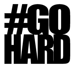 #GOHARD #hashtag TM